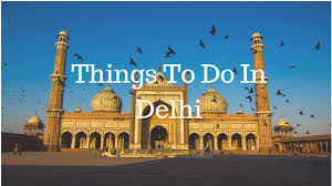 5 Unique Things To Do In Delhi