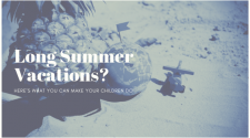 Long Summer Vacations_ Here's what you can make your Children do