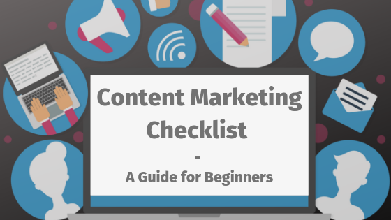 Content Marketing Checklist - A Guide for Beginners