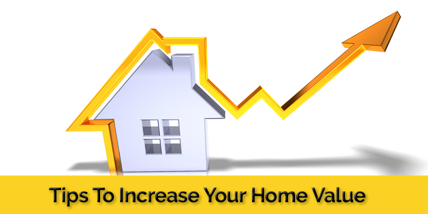 Tips to Increase the Home Value