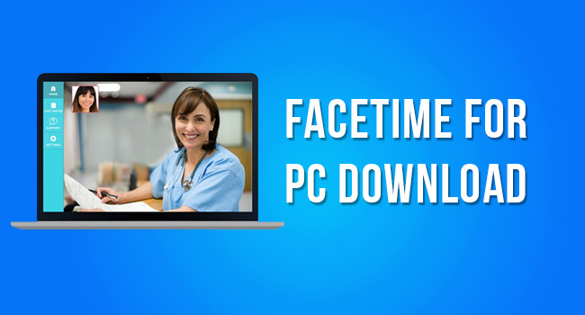 Facetime for Windows Pc Free Download