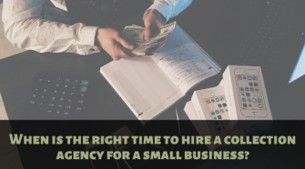 when is the right time to hire a collection agency_